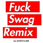 F**k Swag (REMIX) [feat. ANARCHY & 般若]